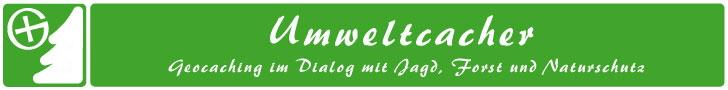 Umweltcacher - Geocaching im Dialog mit Jagd, Forst und Naturschutz